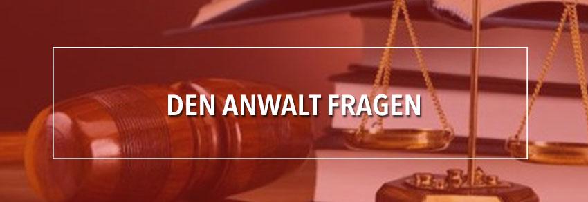 Den Anwalt fragen